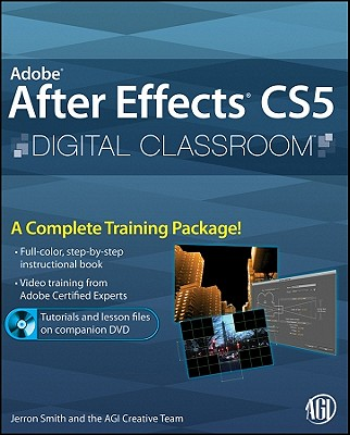 Wiley Publishing Adobe After Effects CS5 Digital Classroom [With DVD] by Smith, Jerron/ AGI Creative Team [Paperback] at Sears.com
