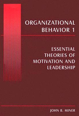 Organizational Behavior I By Miner, John B.
